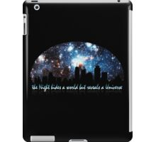 The Night hides a world but reveals a Universe iPad Case/Skin