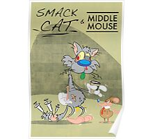 Smack Cat & Middle Mouse Poster
