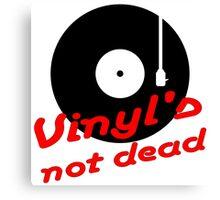 Vinyl not dead Canvas Print