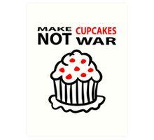 Cupcakes not war Art Print