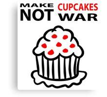 Cupcakes not war Canvas Print