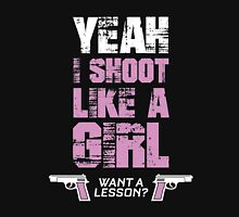 YEAH I SHOOT LIKE A GIRL WANT A LESSON Unisex T-Shirt