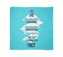Doctor Who Somewhere tea is getting cold Scarf