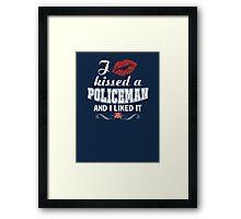 I kissed a POLICEMAN Framed Print