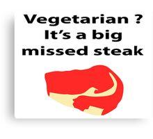 Vegetarian? Canvas Print