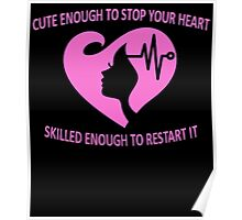 CUTE ENOUGH TO STOP YOUR HEART SKILLED ENOUGH TO RESTART IT Poster