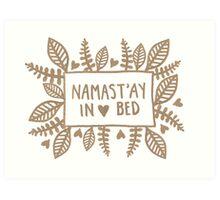 Namast'ay in bed Art Print