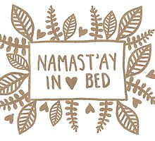 Namast'ay in bed by Bethany Rose