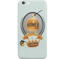 Honey, You Should See Me In A Crown. iPhone Case/Skin