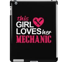 THIS GIRL LOVES HER MECHANIC iPad Case/Skin