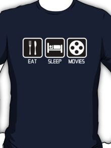 EAT - SLEEP - MOVIES T-Shirt