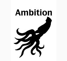 Ambition Text Edition (Limited Time)  Unisex T-Shirt