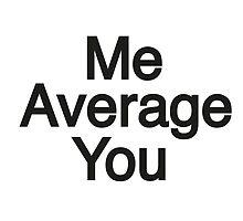 Above Average. by Robynjp
