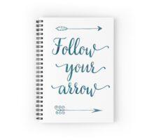 Follow your arrow Spiral Notebook