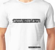 a new kind of army Unisex T-Shirt