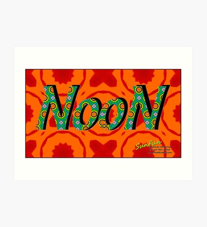 NOON!                                       a SunFun print Art Print