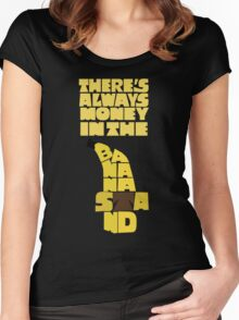 Theres's always money in the banana stand - Arrested Development Women's Fitted Scoop T-Shirt