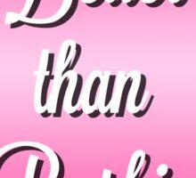 Better Than Barbie Sticker