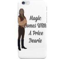 Rumplestiltskin - Magic Comes With a Price Dearie iPhone Case/Skin