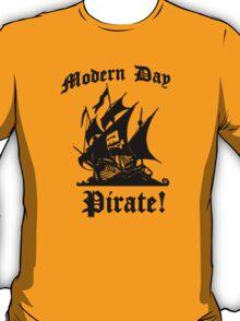 Modern day pirate! (Pirate bay logo ship) T-Shirt
