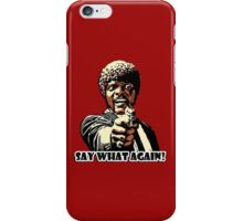 Pulp Fiction Jules Quote -  Say 'what' again, I dare you, I double dare you iPhone Case/Skin