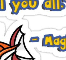 """I swear to god when I evolve I'm going to kill you all"" - Magikarp Sticker"