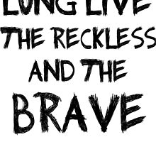 Long Live The Reckless and the Brave - All Time Low  by Maddy Iverson