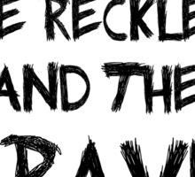 Long Live The Reckless and the Brave - All Time Low  Sticker