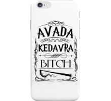 Avada Kedavra Bitch RC iPhone Case/Skin
