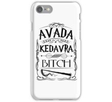 Avada Kedavra Bitch RC iPhone Case/Skin