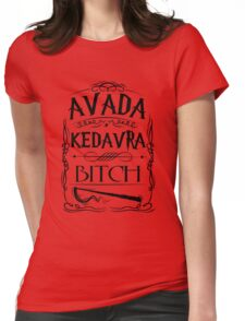 Avada Kedavra Bitch RC Womens Fitted T-Shirt