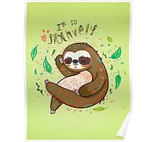I am so slothvely Poster