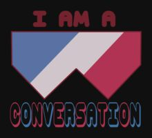 I Am A Conversation 2 T-Shirt
