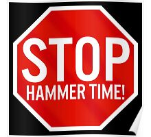 Stop Hammer Time! Poster