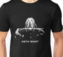 Geth Who Unisex T-Shirt