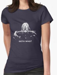 Geth Who Womens Fitted T-Shirt
