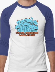 I'm Mr. Meeseeks. Look at me!  Men's Baseball ¾ T-Shirt