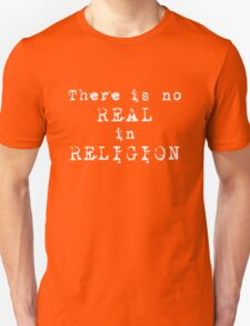 No REAL in RELIGION (Dark background) Unisex T-Shirt