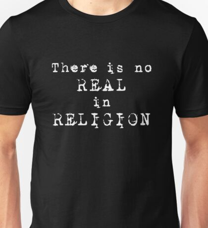No REAL in RELIGION (Dark background) T-Shirt