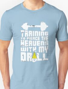 Pierce The Heavens With My Drill T-Shirt