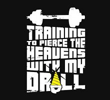 Pierce The Heavens With My Drill Unisex T-Shirt