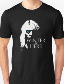 White Walker: Winter Is Here  Unisex T-Shirt