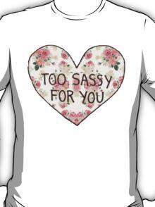 2 Sassy 4 U T-Shirt