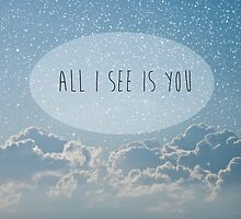 All I See Is You by Denise Abé