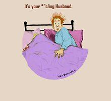 It's your Husband. Unisex T-Shirt
