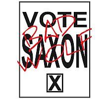 Vote Saxon! Photographic Print