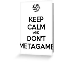 Metagaming is the worst. Greeting Card