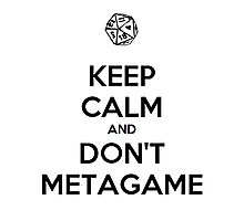 Metagaming is the worst. Photographic Print