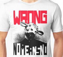 Wrong Nomeansno Unisex T-Shirt