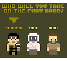 Who Will You Take on The Fury Road? 8bit Photographic Print